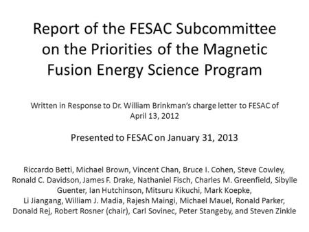 Report of the FESAC Subcommittee on the Priorities of the Magnetic Fusion Energy Science Program Written in Response to Dr. William Brinkman's charge letter.