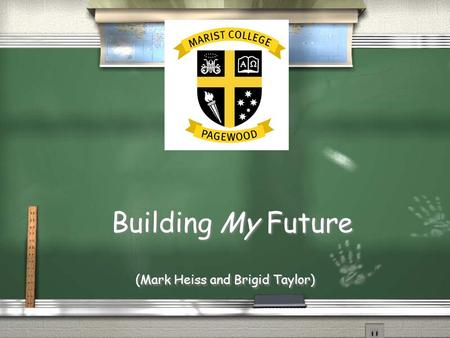Building My Future (Mark Heiss and Brigid Taylor).