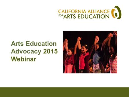 Arts Education Advocacy 2015 Webinar. How has LCFF changed arts education advocacy? Pat Wayne, Deputy Director, Arts Orange County.