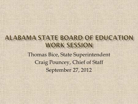 Thomas Bice, State Superintendent Craig Pouncey, Chief of Staff September 27, 2012.
