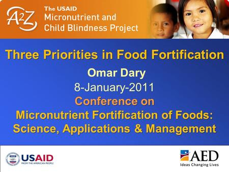 OD-2011-03-India-Priorities1 Three Priorities in Food Fortification Conference on Micronutrient Fortification of Foods: Science, Applications & Management.