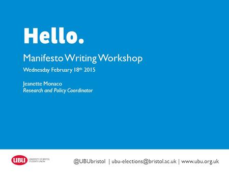 |  Manifesto Writing Workshop Wednesday February 18 th 2015 Jeanette Monaco Research and Policy