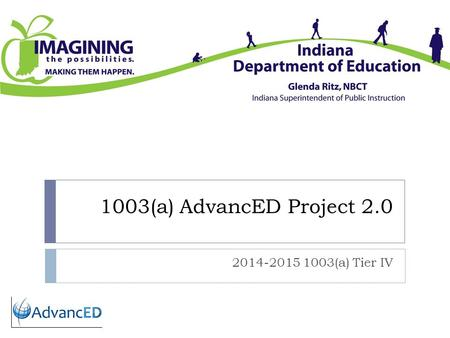 1003(a) AdvancED Project 2.0 2014-2015 1003(a) Tier IV.