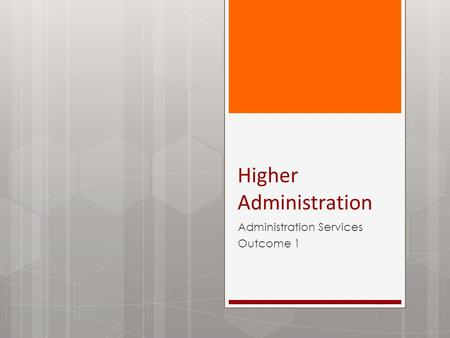 Higher Administration Administration Services Outcome 1.