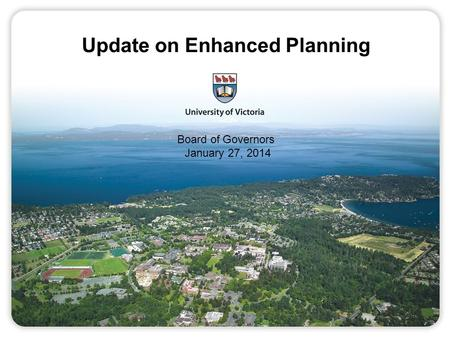 Board of Governors January 27, 2014 Update on Enhanced Planning.