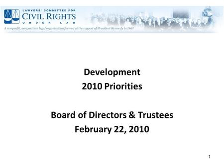 1 Development 2010 Priorities Board of Directors & Trustees February 22, 2010.