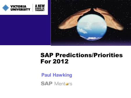 SAP Predictions/Priorities For 2012 Paul Hawking.
