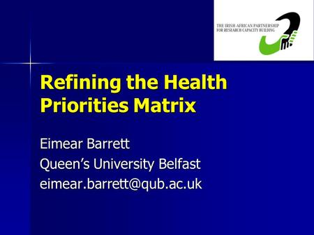 Refining the Health Priorities Matrix Eimear Barrett Queen's University Belfast