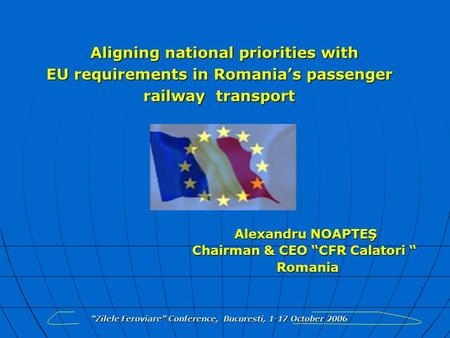Aligning national priorities with EU requirements in Romania's passenger railway transport Aligning national priorities with EU requirements in Romania's.
