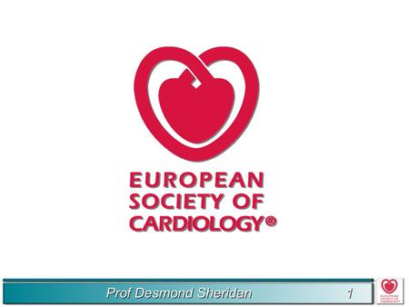 Prof Desmond Sheridan 1 1. 2 2 ESC mission To improve the quality of life of the European population by reducing the impact of cardiovascular disease.