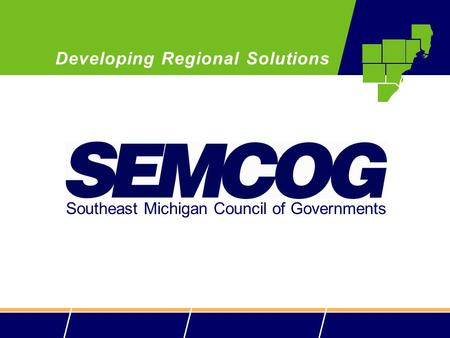 Southeast Michigan Council of Governments Developing Regional Solutions.