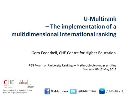 U-Multirank – The implementation of a multidimensional international ranking IREG Forum on University Rankings – Methodologies under scrutiny Warsaw, 61-17.