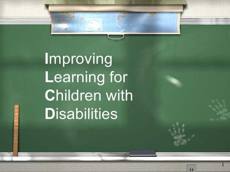1 Improving Learning for Children with Disabilities.