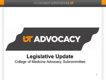 Legislative Update College of Medicine Advocacy Subcommittee 1.