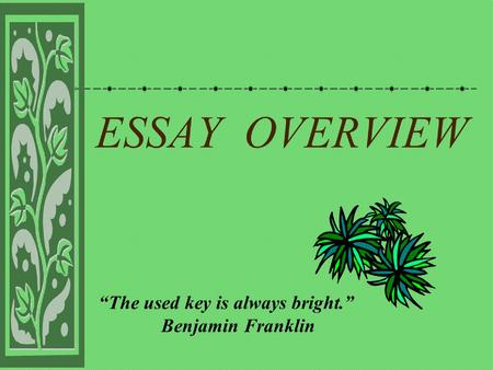 """The used key is always bright."" Benjamin Franklin"