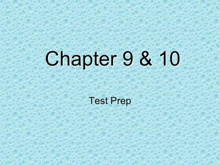Chapter 9 & 10 Test Prep.
