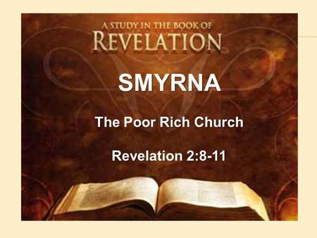 SMYRNA The Poor Rich Church Revelation 2:8-11. The Ancient City of Smyra.
