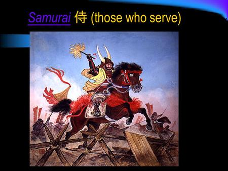 SamuraiSamurai 侍 (those who serve). The Rise of the Samurai Mounted archers appeared in early Japan are regarded as ancestors of the samurai Mounted archers.