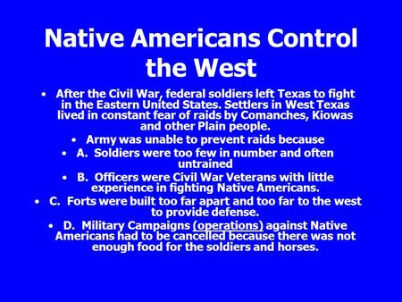 Native Americans Control the West
