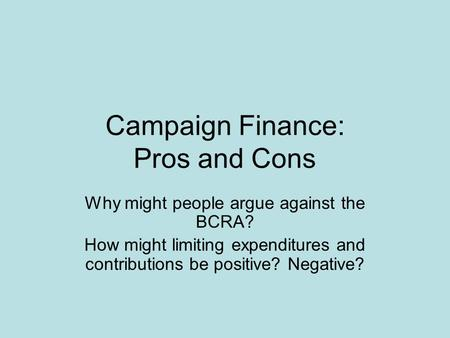 Campaign Finance: Pros and Cons