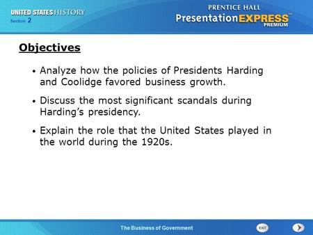 Chapter 25 Section 1 The Cold War Begins The Business of Government Section 2 Analyze how the policies of Presidents Harding and Coolidge favored business.
