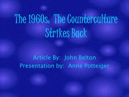 The 1960s: The Counterculture Strikes Back