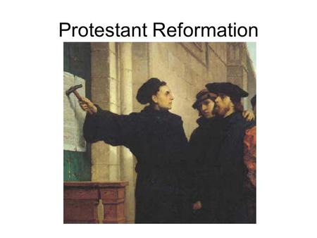 Protestant Reformation. Reformation Reformation is a movement for religious reform. There were religious and non- religious reasons for reform, but they.