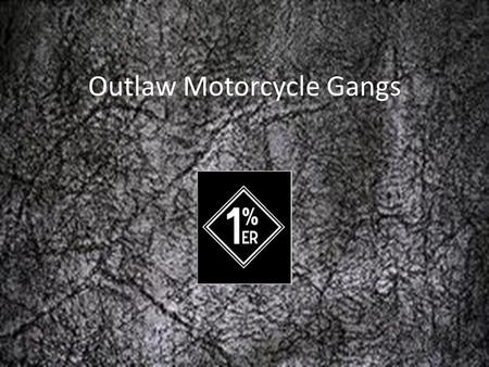 Outlaw Motorcycle Gangs. The Big Four Pagans Outlaws Bandidos Hell's Angels.