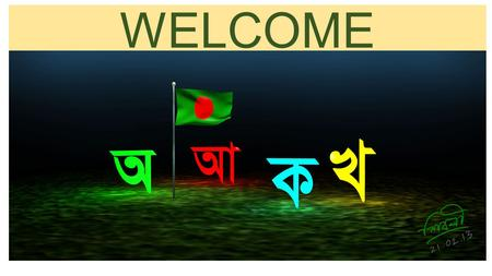 WELCOME. TEACHER INTRODUCE MST. SHAHANAZ KHATUN Assistant Head Teacher Shahid Smriti Bidya Pith, Jhenaidah.