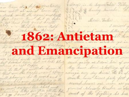 1862: Antietam and Emancipation