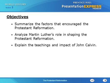 Objectives Summarize the factors that encouraged the Protestant Reformation. Analyze Martin Luther's role in shaping the Protestant Reformation. Explain.