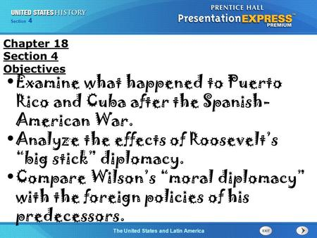 Chapter 25 Section 1 The Cold War Begins Section 4 The United States and Latin America Examine what happened to Puerto Rico and Cuba after the Spanish-