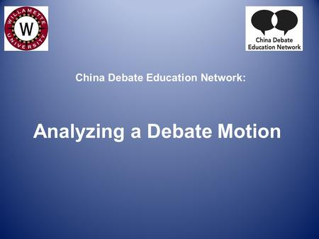China Debate Education Network: Analyzing a Debate Motion.