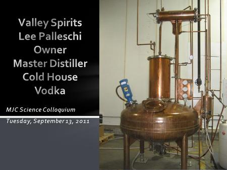 MJC Science Colloquium Tuesday, September 13, 2011.