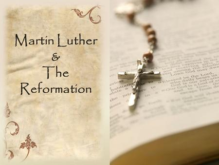 Martin Luther & The Reformation. Church Abuses Pope Boniface VIII (1294-1303) – Declared that all temporal matters & even rulers were ultimately subjects.