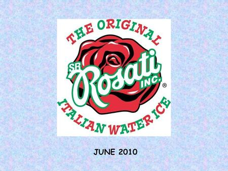 JUNE 2010. S.R. Rosati, Inc.- A Company History Started in 1912 in West Philadelphia, S.R. Rosati, Inc. is the Original Italian Water Ice! In 1955, S.R.