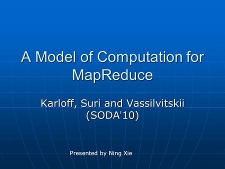 A Model of Computation for MapReduce