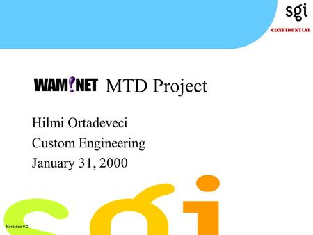 TM Revision 0.2 Hilmi Ortadeveci Custom Engineering January 31, 2000 MTD Project.