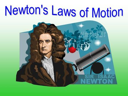 Newton's Laws of Motion.