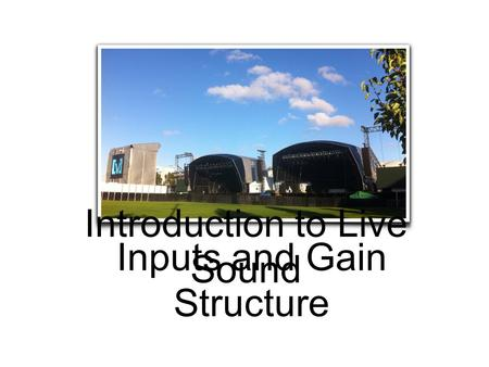 Introduction to Live Sound Inputs and Gain Structure.