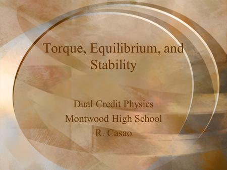 Torque, Equilibrium, and Stability
