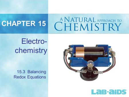CHAPTER 15 Electro- chemistry 15.3 Balancing Redox Equations.