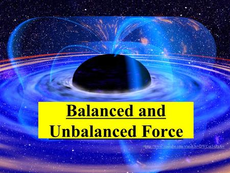 Balanced and Unbalanced Force