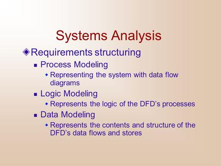 Systems Analysis Requirements structuring Process Modeling