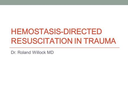 Hemostasis-directed resuscitation in trauma