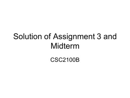 Solution of Assignment 3 and Midterm CSC2100B. AVL Tree A binary search tree is a binary tree in which every node has larger key than the nodes in its.