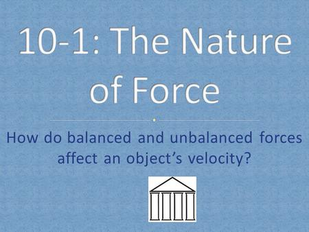 How do balanced and unbalanced forces affect an object's velocity?