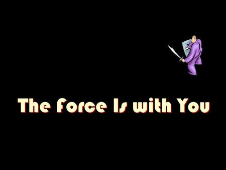 The Force Is with You. The student will demonstrate an understanding of motion, forces, and energy.