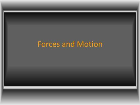Forces and Motion. Balanced and Unbalanced Forces Net Force= the overall force acting on an object when all of the individual forces are added together.