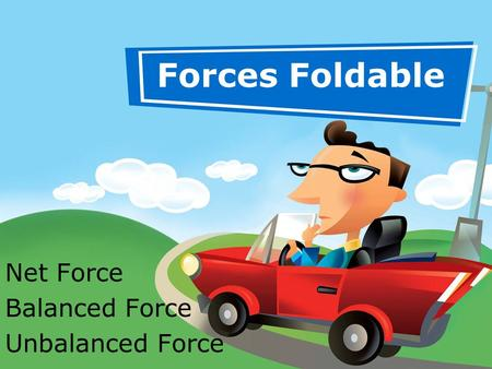 Net Force Balanced Force Unbalanced Force